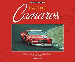 Racing Camaros (An International Photographic History 1966-1984) by Steve Holmes, 9781787115125