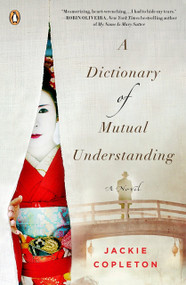 A Dictionary of Mutual Understanding (A Novel) by Jackie Copleton, 9780143128250