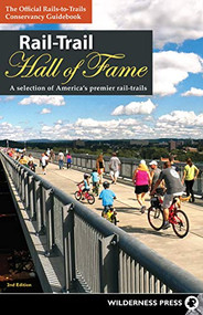 Rail-Trail Hall of Fame (A Selection of America's Premier Rail-Trails) - 9781643590547 by Rails-to-Trails Conservancy, 9781643590547