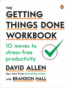 The Getting Things Done Workbook (10 Moves to Stress-Free Productivity) by David Allen, Brandon Hall, 9780143133438