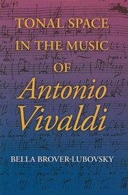 Tonal Space in the Music of Antonio Vivaldi by Bella Brover-Lubovsky, 9780253351296