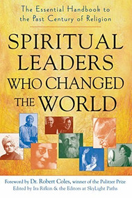 Spiritual Leaders Who Changed the World (The Essential Handbook to the Past Century of Religion) by Ira Rifkin, Dr. Robert Coles, 9781594732416