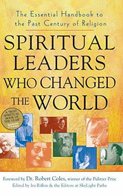 Spiritual Leaders Who Changed the World (The Essential Handbook to the Past Century of Religion) - 9781683363125 by Ira Rifkin, Dr. Robert Coles, 9781683363125