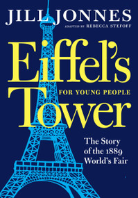 Eiffel's Tower for Young People - 9781609809171 by Jill Jonnes, Rebecca Stefoff, 9781609809171