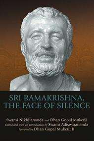 Sri Ramakrishna, the Face of Silence - 9781594732331 by Swami Adiswarananda, Dhan Gopal Mukerji III, Swami Nikhilananda, Dhan Gopal Mukerji III, 9781594732331