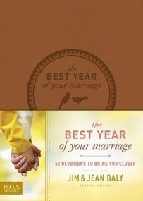 The Best Year of Your Marriage (52 Devotions to Bring You Closer) by Jim Daly, Jean Daly, 9781624051364