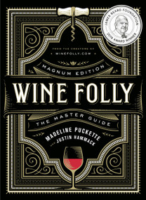 Wine Folly: Magnum Edition (The Master Guide) by Madeline Puckette, Justin Hammack, 9780525533894