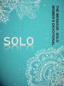 The Message: SOLO Women's Devotional (Softcover, Aqua) by Eugene H. Peterson, 9781612914541