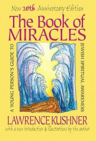 The Book of Miracles (A Young Person's Guide to Jewish Spiritual Awareness) - 9781879045781 by Rabbi Lawrence Kushner, 9781879045781