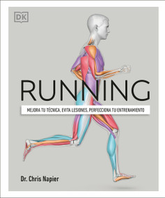 Running (mejora tu técnica, evita lesiones, perfecciona tu entrenamiento) by Chris Napier, 9780744027082