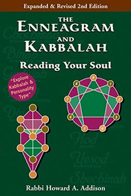 The Enneagram and Kabbalah (2nd Edition) (Reading Your Soul) by Rabbi Howard A. Addison, 9781683363620
