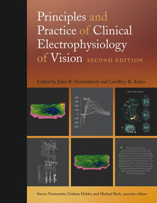 Principles and Practice of Clinical Electrophysiology of Vision, second edition by John R. Heckenlively, Geoffrey B. Arden, 9780262083461