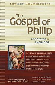 The Gospel of Philip (Annotated & Explained) by Andrew Phillip Smith, Stevan Davies, 9781594731112