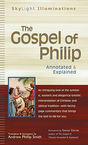 The Gospel of Philip (Annotated & Explained) - 9781683363736 by Andrew Phillip Smith, Stevan Davies, 9781683363736