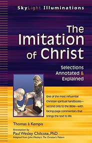 The Imitation of Christ (Selections Annotated & Explained) - 9781683363804 by PhD Chilcote, Paul Wesley, Thomas a Kempis, 9781683363804