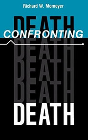 Confronting Death by Richard W. Momeyer, 9780253314031