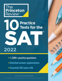 10 Practice Tests for the SAT, 2022 (Extra Prep to Help Achieve an Excellent Score) by The Princeton Review, 9780525570431
