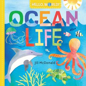 Hello, World! Ocean Life by Jill McDonald, 9780525578772