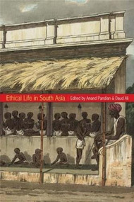 Ethical Life in South Asia by Anand Pandian, Daud Ali, 9780253222435