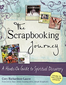 The Scrapbooking Journey (A Hands-On Guide to Spiritual Discovery) - 9781594732164 by Cory Richardson-Lauve, Stacy Julian, 9781594732164