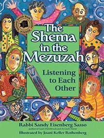 The Shema in the Mezuzah (Listening to Each Other) by Rabbi Sandy Eisenberg Sasso, Joani Keller Rothenberg, 9781580235068