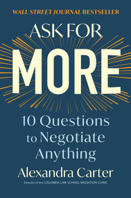 Ask for More (10 Questions to Negotiate Anything) by Alexandra Carter, 9781982130480