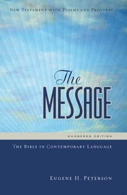 The Message New Testament with Psalms and Proverbs (Softcover, Cross Street) (The New Testament in Contemporary Language) by Eugene H. Peterson, 9781600061356
