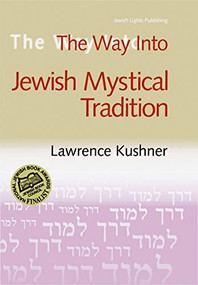 The Way Into Jewish Mystical Tradition by PhD Hoffman, Rabbi Lawrence A., 9781580232005