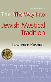 The Way Into Jewish Mystical Tradition - 9781580230292 by PhD Hoffman, Rabbi Lawrence A., 9781580230292