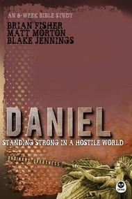Daniel (Standing Strong in a Hostile World) by Matt Morton, Blake Jennings, Brian Fisher, 9781612911441