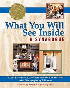 What You Will See Inside a Synagogue by PhD Hoffman, Rabbi Lawrence A., Dr. Ron Wolfson, Bill Aron, Rabbi Sandy Eisenberg Sasso, 9781594732560