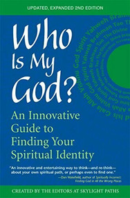Who Is My God? (2nd Edition) (An Innovative Guide to Finding Your Spiritual Identity) - 9781594730146, 9781594730146