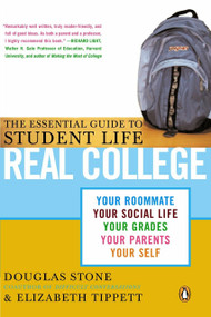 Real College (The Essential Guide to Student Life) by Douglas Stone, Elizabeth Tippett, 9780143034254