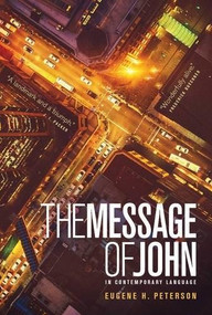 The Message of John (Softcover) (Miniature Edition) by Eugene H. Peterson, 9781617472701