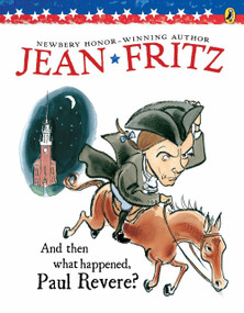And Then What Happened, Paul Revere? by Jean Fritz, Margot Tomes, 9780698113510