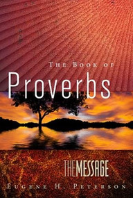 The Message of Proverbs (Softcover) (Miniature Edition) by Eugene H. Peterson, 9781617472725