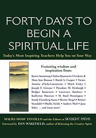 Forty Days to Begin a Spiritual Life (Today's Most Inspiring Teachers Help You on Your Way) by Maura D. Shaw, 9781683365631