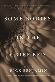 Some Bodies in the Grief Bed by Rick Benjamin, 9781953340047