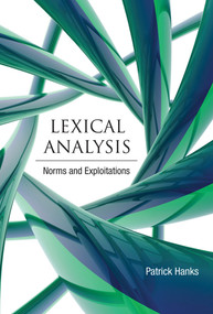 Lexical Analysis (Norms and Exploitations) by Patrick Hanks, 9780262018579