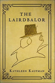 The Lairdbalor by Kathleen Kaufman, 9781683365884