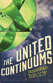 The United Continuums (The Continuum Trilogy, Book 3) by Jennifer Brody, 9781681622620