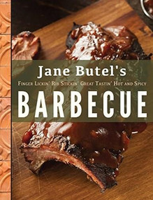 Jane Butel's Finger Lickin', Rib Stickin', Great Tastin', Hot and Spicy Barbecue by Jane Butel, 9781681624778