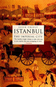 Istanbul (The Imperial City) by John Freely, 9780140244618