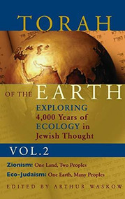 Torah of the Earth Vol 2 (Exploring 4,000 Years of Ecology in Jewish Thought: Zionism & Eco-Judaism) - 9781683364672 by Rabbi Arthur O. Waskow, 9781683364672