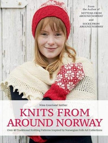 Knits from Around Norway (Over 40 Traditional Knitting Patterns Inspired by Norwegian Folk-Art Collections) by Nina Granlund Saether, 9781646010479