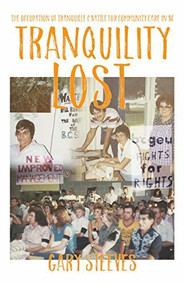 Tranquility Lost (The Occupation of Tranquille and Battle for Community Care in BC) by Gary Steeves, 9780889713864