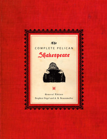 The Complete Pelican Shakespeare by William Shakespeare, Stephen Orgel, A. R. Braunmuller, 9780141000589