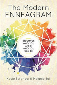 The Modern Enneagram (Discover Who You Are and Who You Can Be) by Kacie Berghoef, Melanie Bell, 9781939754073