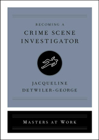 Becoming a Crime Scene Investigator by Jacqueline Detwiler-George, 9781982139896