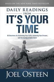 Daily Readings from It's Your Time (90 Devotions for Activating Your Faith, Achieving Your Dreams, and Increasing in God's Favor) by Joel Osteen, 9781982140328